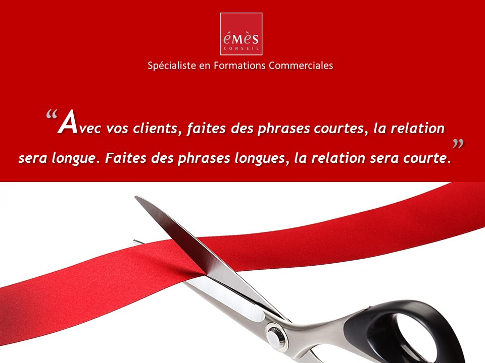 Avec vos clients phrases courtes - Emès Conseil Spécialiste en Formations Commerciales - Vente et Management Commercial (3)